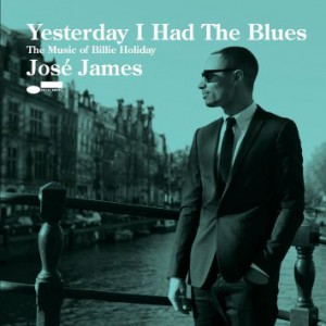 Jose James Yesterday I had the Blues